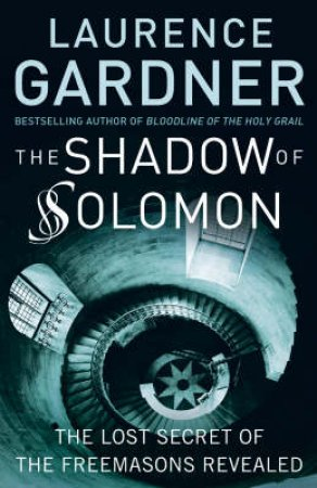The Shadow Of Solomon by Laurence Gardner