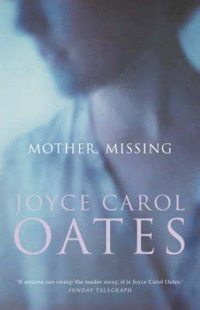 Mother Missing by Joyce Carol Oates