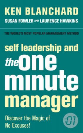 Self Leadership And The One Minute Manager by Kenneth Blanchard & Susan Fowler