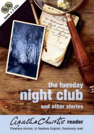 Agatha Christie Reader: The Tuesday Night Club And Other Stories - Book & CD by Agatha Christie