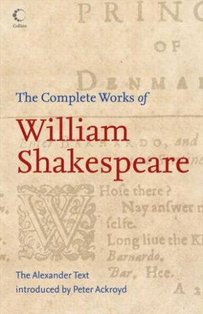 Collins Classics: Complete Works Of William Shakespeare by William Shakespeare