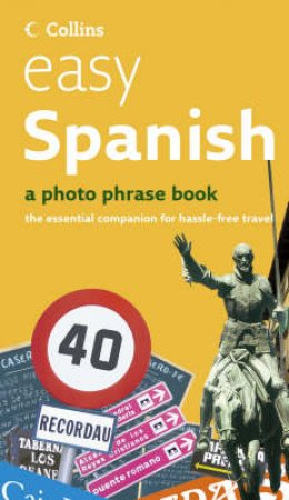 Collins Easy Spanish: A Photo Phrase Book by Various