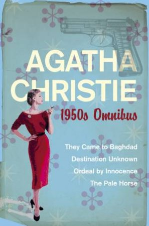 The Agatha Christie Years: 1950s Omnibus by Agatha Christie