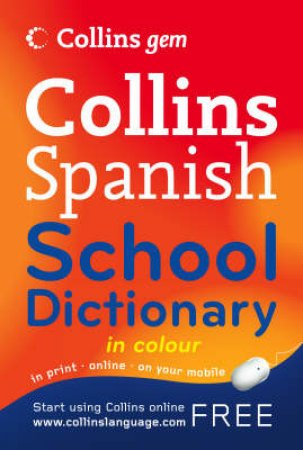 Collins Gem Spanish School Dictionary - 1st Ed by Various