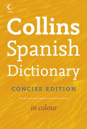 Collins Concise Spanish Dictionary 6th Ed by Unknown