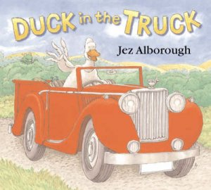 Duck In The Truck by Jez Alborough