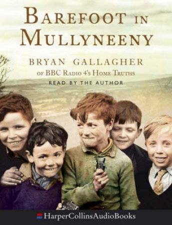 Barefoot In Mullyneeny - Tape by Bryan Gallagher