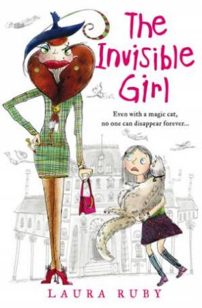 The Wall And The Wing: The Invisible Girl by Laura Ruby