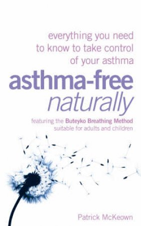 Asthma-Free Naturally by Patrick McKeown