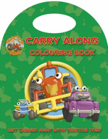 Tractor Tom: Carry Along Colouring Book by Unknown