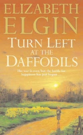 Turn Left At The Daffodils by Elizabeth Elgin