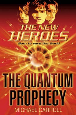 The Quantum Prophecy by Michael Carroll