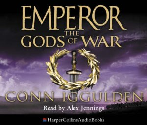 Emperor: The Gods Of War - CD by Conn Iggulden
