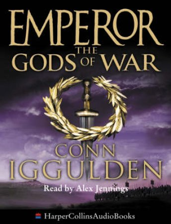 Emperor: The Gods Of War - Tape by Conn Iggulden