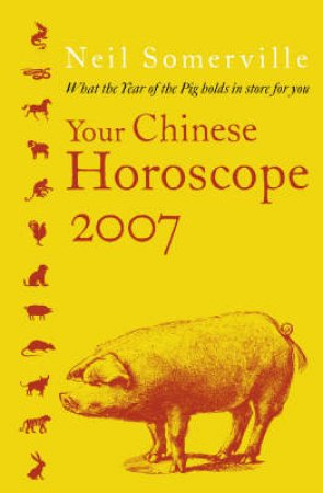 Your Chinese Horoscope 2007 by Neil Somerville
