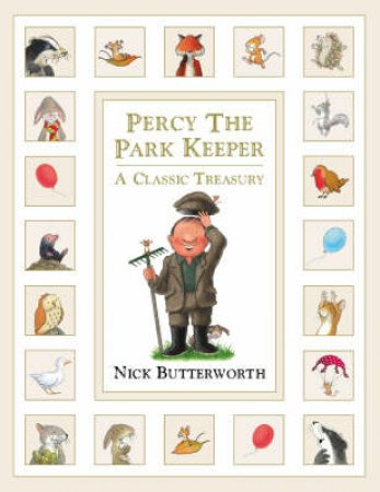 Percy The Park Keeper Treasury: A Classic Treasury by Nick Butterworth