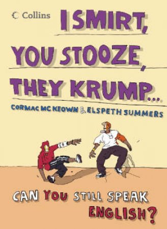 I Smirt, You Stooze, They Krump: Can You Still Speak English? by Various