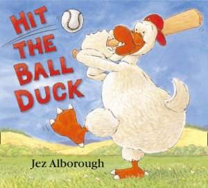 Hit The Ball Duck: Book & CD by Jez Alborough