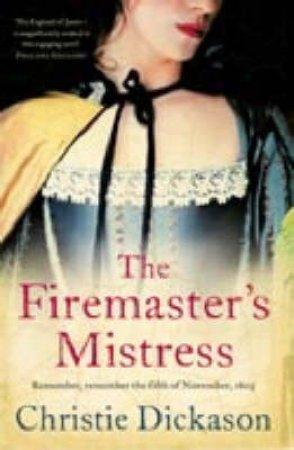 Firemaster's Mistress by Christie Dickason