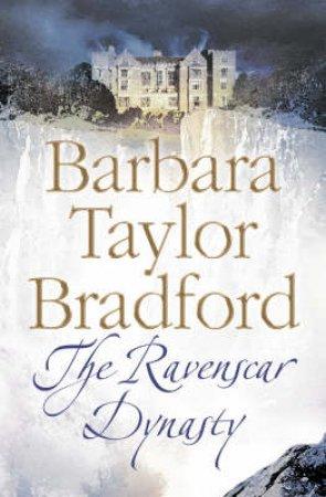 Ravenscar Dynasty by Barbara Taylor Bradford