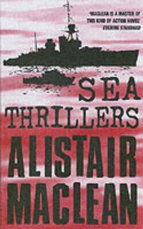 Sea Thrillers by Alistair Maclean
