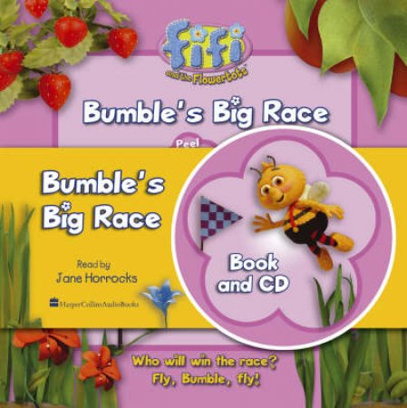 Fifi And The Flowertots: Bumbles Big Race - Book & CD by Unknown
