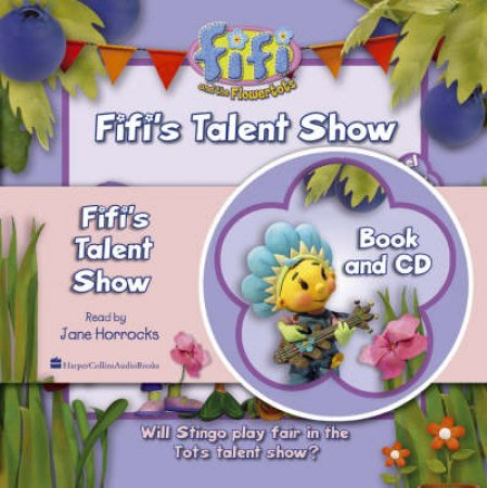 Fifi And The Flowertots: Fifi's Talent Show - Book & CD by Unknown