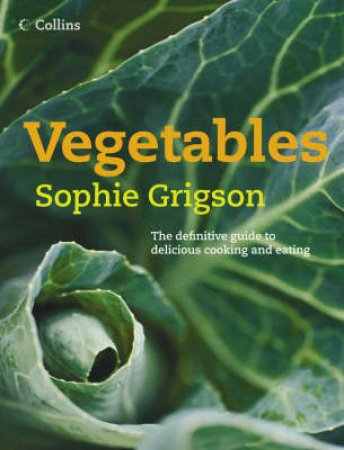 Vegetables by Sophie Grigson