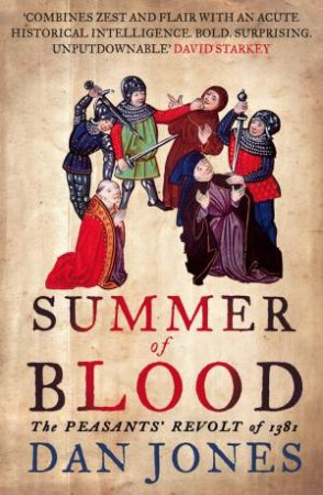 Summer of Blood: The Peasants' Revolt of 1381 by Daniel Jones