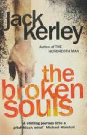 The Broken Souls by Jack Kerley