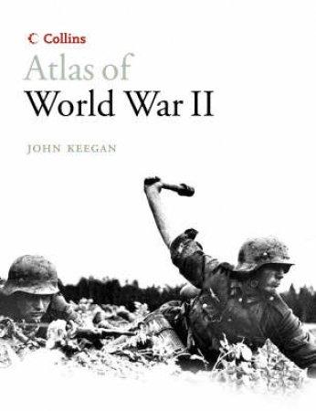 Collins Atlas of World War II by John Keegan