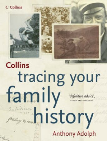 Collins: Tracing Your Family History by Anthony Adolph