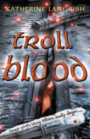 Troll Blood by Katherine Langrish