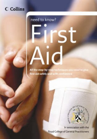Collins Need To Know First Aid by Unknown