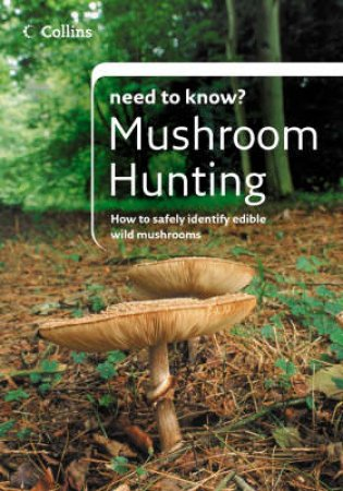 Collins Need to Know?: Mushroom Hunting by Patrick Harding