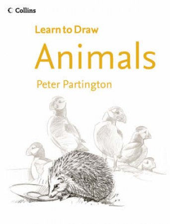 Collins Learn To Draw Animals by Peter Partington