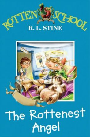 The Rottenest Angel by R L Stine
