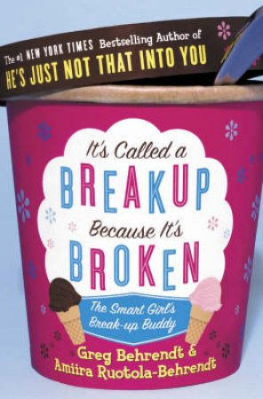 It's Called A Break-Up Because It's Broken by Greg Behrendt