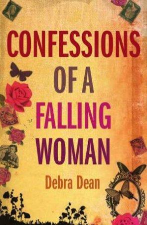 Confessions of a Falling Woman by Debra Dean