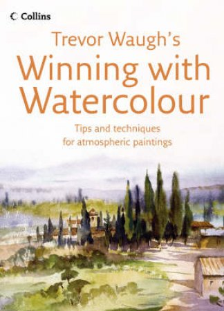 Collins: Winning With Watercolour by Trevor Waugh