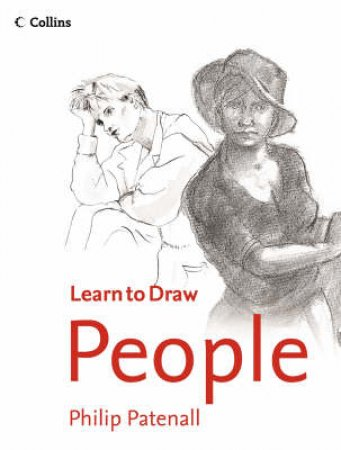 Collins Learn To Draw: People by Philip Patenall
