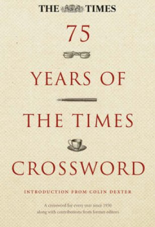 The Times: 75 Years Of The Times Crossword by Colin Dexter