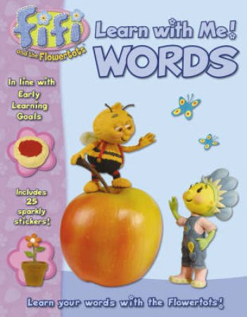 Words Learn With Me Book: Fifi And The Flowertots by Unknown