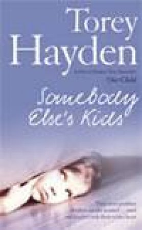 Somebody Elses Kids by Torey Hayden