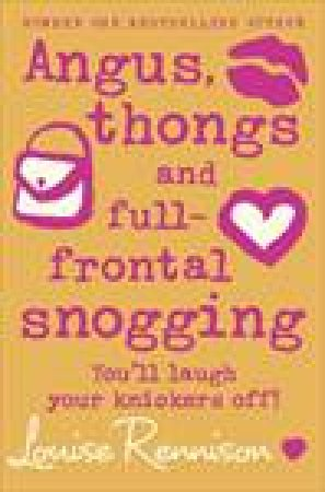 Angus, Thongs And Full Frontal Snogging by Louise Rennison