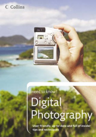 Collins Need To Know?: Digital Photography by Patrick Hook