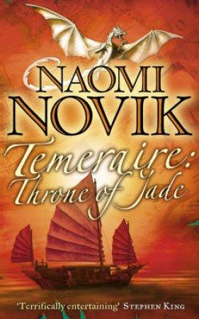 Temeraire: Throne Of Jade by Naomi Novik