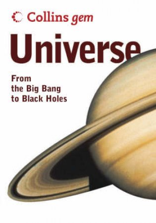 Collins Gem: Universe: From The Big Bang To Black Holes by Pam Spence