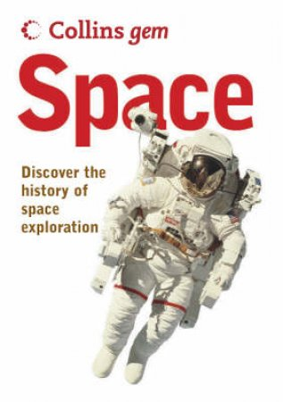 Collins Gem: Space: Discover The History Of Space Exploration by David Hawksett