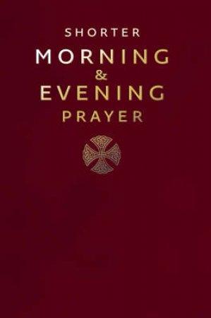 Shorter Morning &Evening Prayer by Icel
